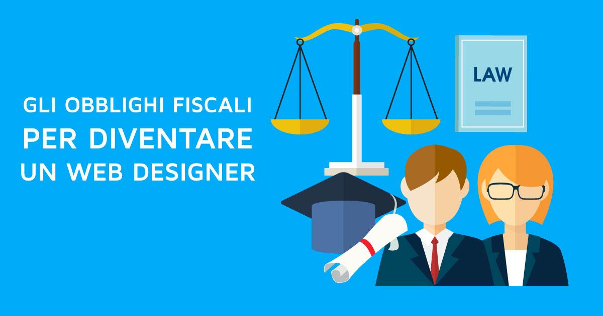 Quali sono gli obblighi fiscali per diventare un Web Designer?