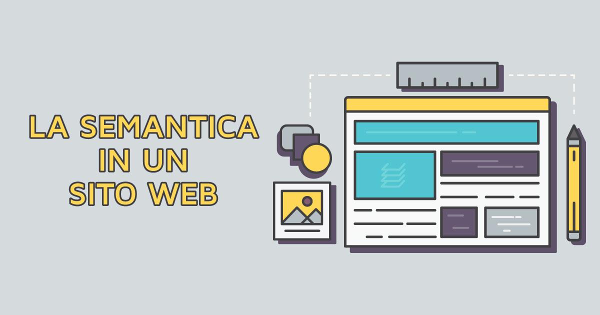 Scopriamo insieme cos'è la semantica in un sito web e come può aiutarti con la SEO