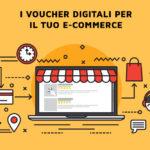 I voucher digitali per e-commerce e digitalizzazione