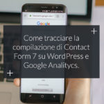Come tracciare gli eventi di Contact Form 7 con Google Analytics