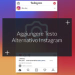 Aggiungere Testo Alternativo ai Post Instagram